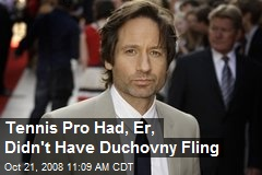 Tennis Pro Had, Er, Didn't Have Duchovny Fling