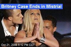 Britney Case Ends in Mistrial