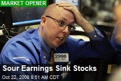 Sour Earnings Sink Stocks