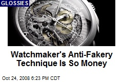 Watchmaker's Anti-Fakery Technique Is So Money