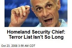 Homeland Security Chief: Terror List Isn't So Long