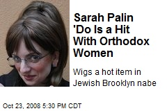 Sarah Palin 'Do Is a Hit With Orthodox Women