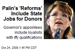 Palin's 'Reforms' Include State Jobs for Donors