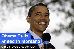 Obama Pulls Ahead in Montana