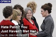 Hate Palin? You Just Haven't Met Her