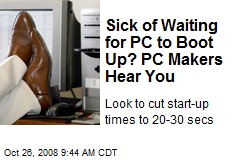 Sick of Waiting for PC to Boot Up? PC Makers Hear You