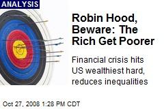 Robin Hood, Beware: The Rich Get Poorer