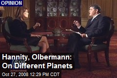 Hannity, Olbermann: On Different Planets