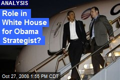 Role in White House for Obama Strategist?