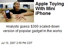 Apple Toying With Mini iPhone