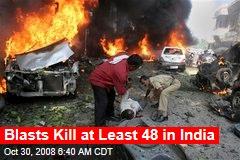 Blasts Kill at Least 48 in India