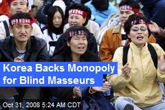 Korea Backs Monopoly for Blind Masseurs