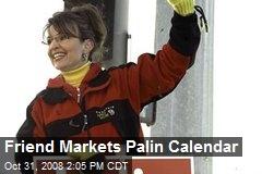 Friend Markets Palin Calendar
