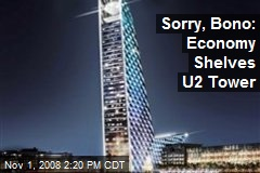 Sorry, Bono: Economy Shelves U2 Tower