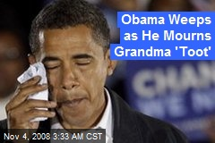 Obama Weeps as He Mourns Grandma 'Toot'