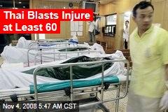 Thai Blasts Injure at Least 60
