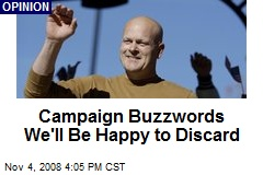 Campaign Buzzwords We'll Be Happy to Discard