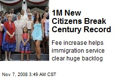 1M New Citizens Break Century Record