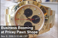 Business Booming at Pricey Pawn Shops