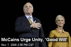 McCains Urge Unity, 'Good Will'