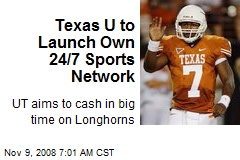 Texas U to Launch Own 24/7 Sports Network