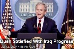 Bush Satisfied With Iraq Progress