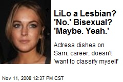 LiLo a Lesbian? 'No.' Bisexual? 'Maybe. Yeah.'