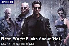 Best, Worst Flicks About 'Net