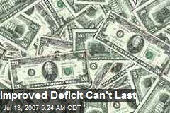 Improved Deficit Can't Last