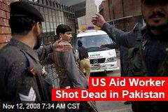 US Aid Worker Shot Dead in Pakistan