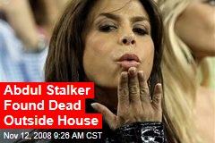 Abdul Stalker Found Dead Outside House