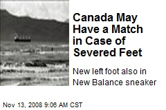 Canada May Have a Match in Case of Severed Feet