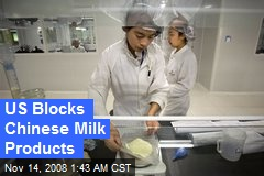 US Blocks Chinese Milk Products
