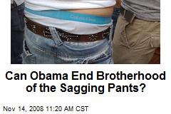 Can Obama End Brotherhood of the Sagging Pants?