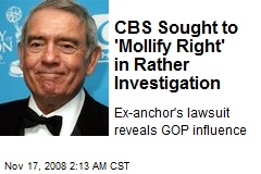 CBS Sought to 'Mollify Right' in Rather Investigation