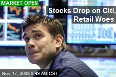 Stocks Drop on Citi, Retail Woes
