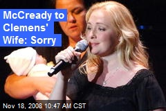 McCready to Clemens' Wife: Sorry