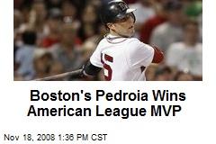 Boston's Pedroia Wins American League MVP