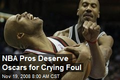 NBA Pros Deserve Oscars for Crying Foul