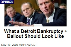 What a Detroit Bankruptcy + Bailout Should Look Like