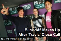 Blink-182 Makes Up After Travis' Close Call