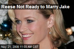 Reese Not Ready to Marry Jake