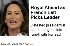 Royal Ahead as French Left Picks Leader