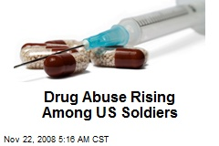 Drug Abuse Rising Among US Soldiers