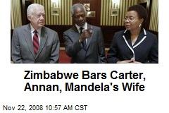 Zimbabwe Bars Carter, Annan, Mandela's Wife