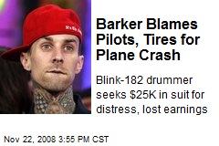 Barker Blames Pilots, Tires for Plane Crash