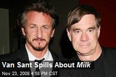 Van Sant Spills About Milk