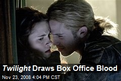Twilight Draws Box Office Blood