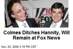 Colmes Ditches Hannity, Will Remain at Fox News