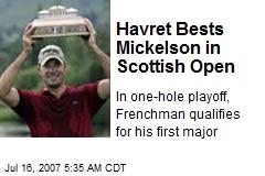 Havret Bests Mickelson in Scottish Open